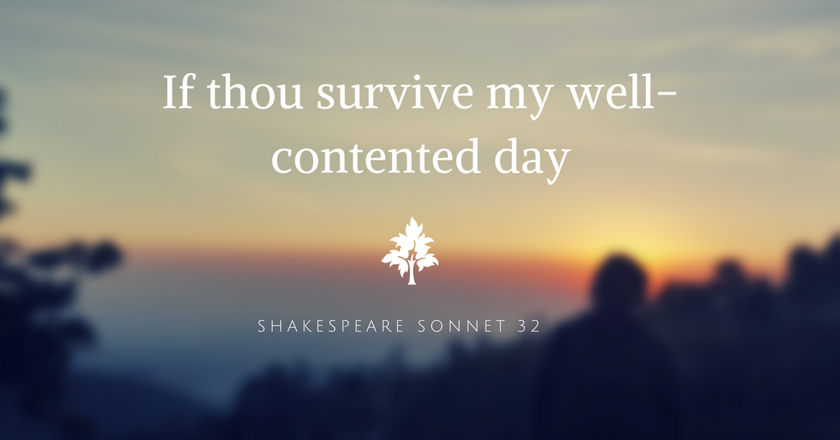 Shakespeare Sonnet 32 Analysis, If thou survive my well-contented day